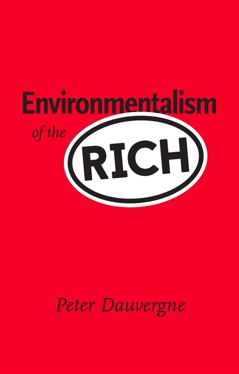 "Jacket image for Peter Dauvergne's ""Environmentalism of the Rich"""