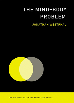 "Jacket cover for ""The Mind-Body Problem"" by Jonathan Westphal"