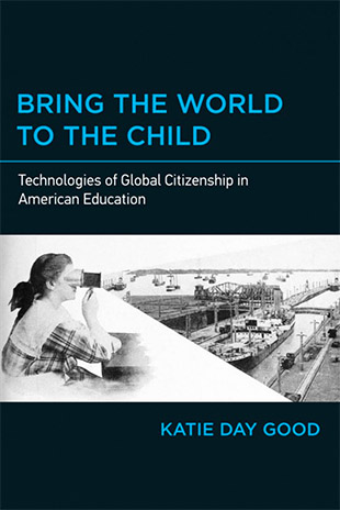 """cover for Katie Day Good's book """"Bring the World to the Child"""""""