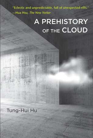 """cover for Tung-Hui Hu's book """"A Prehistory of the Cloud:"""""""