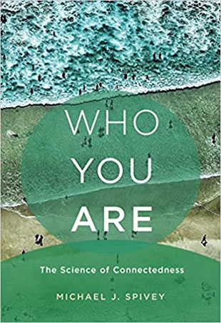 "cover for Michael Spivey's book ""Who You Are: The Science of Connectedness"""